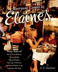 EVERYONE COMES TO ELAINES: Forty Years of Movie Stars