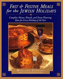 Fast & Festive Meals for the Jewish Holidays: Complete Menus
