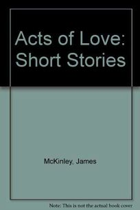 Acts of Love: Short Stories