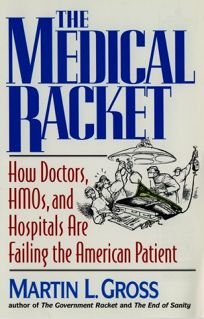 The Medical Racket: How Doctors