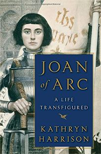 Joan of Arc: A Life Transfigured