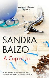 A Cup of Jo: A Maggy Thorsen Mystery