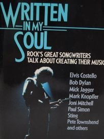 Written in My Soul: Rocks Great Songwriters Talk about Creating Their Music