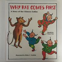 Why Rat Comes First: A Story of the Chinese Zodiac