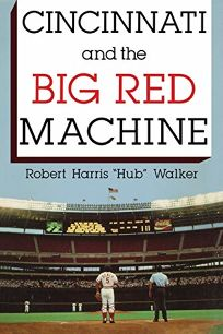 Cincinnati and the Big Red Machine
