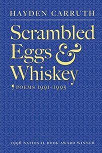 Scrambled Eggs & Whiskey: Poems 1991-1995