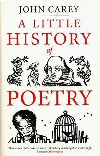 Nonfiction Book Review: A Little History of Poetry by John Carey. Yale Univ., $25 (304p) ISBN 978-0-300-23222-6
