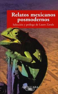 Relatos Mexicanos Posmodernos: Antologia de Prosa Ultracorta