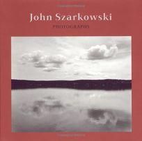 John Szarkowski: Photographs