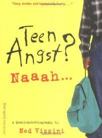 Teen Angst? Naaah: A Quasi-Autobiography