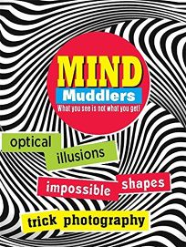 Mind Muddlers: What You See Is Not What You Get!
