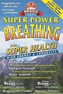 Super Power Breathing: For Super Energy High Health & Longevity Revised