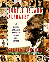 Turtle Island Alphabet: A Lexicon of Native American Symbols and Culture
