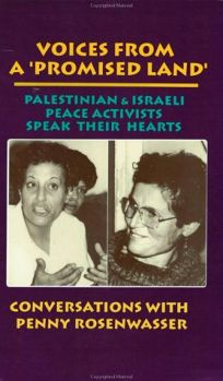 Voices from a Promised Land: Palestinian & Israeli Peace Activists Speak Their Hearts