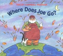 WHERE DOES JOE GO?