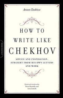 How to Write Like Chekhov: Advice and Inspiration