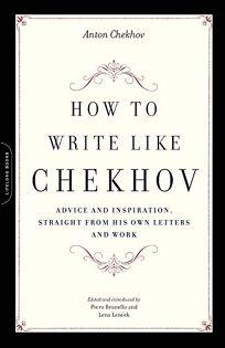 How to Write Like Chekhov: Advice and Inspiration