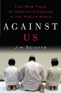 Against Us: The New Face of Americas Enemies in the Muslim World
