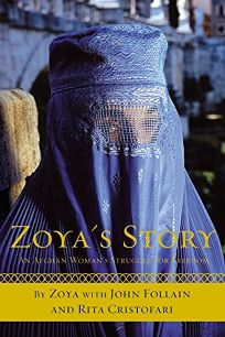 ZOYAS STORY: An Afghan Womans Battle for Freedom