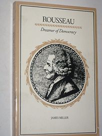 Rousseau: Dreamer of Democracy