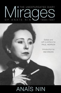 Mirages: The Unexpurgated Diary of Anaïs Nin