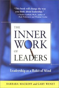 The Inner Work of Leaders: Leadership as a Habit of Mind