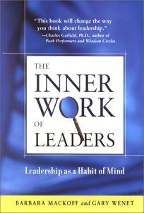 The Inner Work of Leaders: Leadership as a Habit of Mind