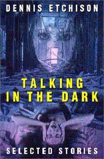 TALKING IN THE DARK: Selected Stories
