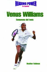 Venus Williams: Campeona del Tenis = Venus Williams