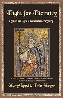 Eight for Eternity: A John the Lord Chamberlain Mystery