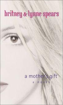 A MOTHERS GIFT: A Novel
