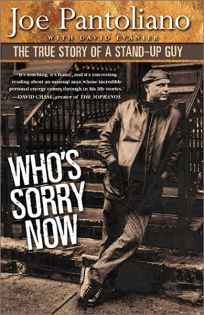 WHOS SORRY NOW: The True Story of a Stand-Up Guy