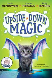 Children S Book Review Upside Down Magic By Sarah