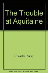 The Trouble at Aquitaine