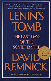 Lenins Tomb: The Last Days of the Soviet Empire