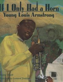 If I Only Had a Horn: Young Louis Armstrong