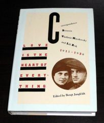 Love is the Heart of Everything: Correspondence Between Vladimir Mayakovsky and Lili Brik