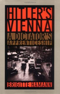 Hitlers Vienna: A Dictators Apprenticeship