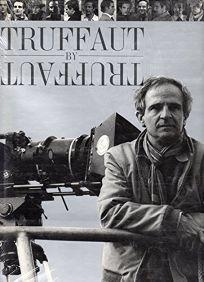 Truffaut by Truffaut: Francois Truffaut