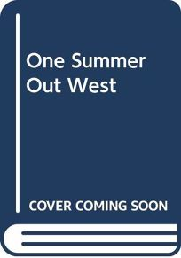 One Summer Out West
