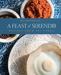 A Feast of Serendib: Recipes From Sri Lanka