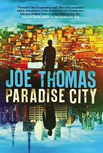 Mystery/Thriller Book Review: Paradise City by Joe Thomas. Arcadia, $15.95 trade paper (296p) ISBN 978-1-911350-12-5