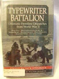Typewriter Battalion: Dramatic Front-Line Dispatches from World War II