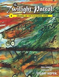 The Twilight Patrol #1: Drones of the Ravaging Wind