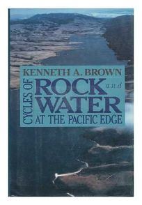 Cycles of Rock and Water: At the Pacific Edge