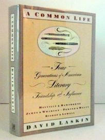 A Common Life: Four Generations of American Literary Friendship and Influence