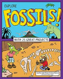 Explore Fossils! With 25 Great Projects