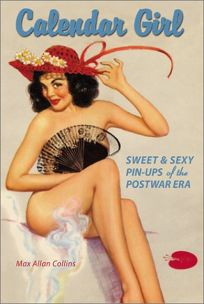 Calendar Girl: Sweet & Sexy Pin-Ups of the Postwar Era