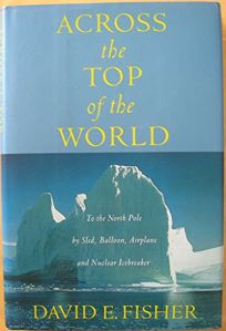 Across the Top of the World: To the North Pole by Sled