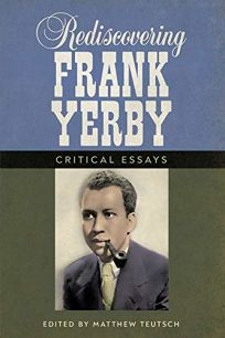 Rediscovering Frank Yerby: Critical Essays